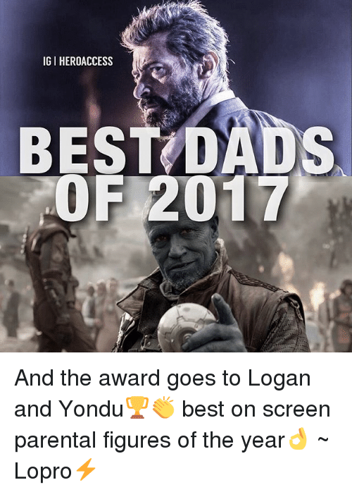 yondu: IGI HEROACCESS  BEST DADS  CF 2017 And the award goes to Logan and Yondu🏆👏 best on screen parental figures of the year👌 ~ Lopro⚡️