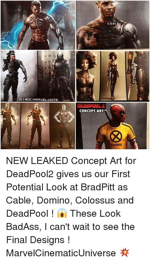 Memes, 🤖, and Art: IGI ODC MARVEL UNITE  CONCEPT ART  CABL  DEADPOOL NEW LEAKED Concept Art for DeadPool2 gives us our First Potential Look at BradPitt as Cable, Domino, Colossus and DeadPool ! 😱 These Look BadAss, I can't wait to see the Final Designs ! MarvelCinematicUniverse 💥