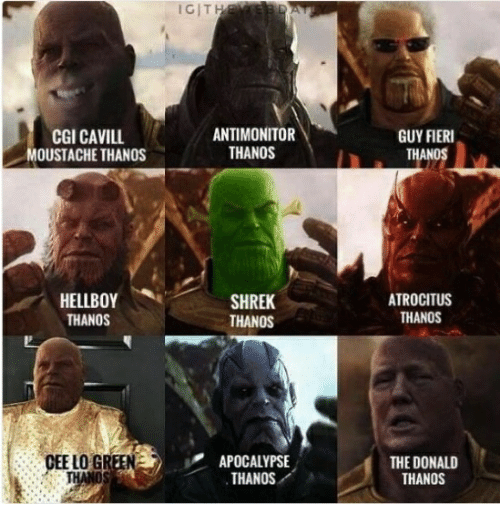 cee lo green: IGIT  CGI CAVILL  OUSTACHE THANOS  ANTIMONITOR  THANOS  GUY FIERI  HELLBOY  THANOS  SHREK  THANOS  ATROCITUS  THANOS  CEE LO GREEN  APOCALYPSE  THANOS  THE DONALD  THANOS