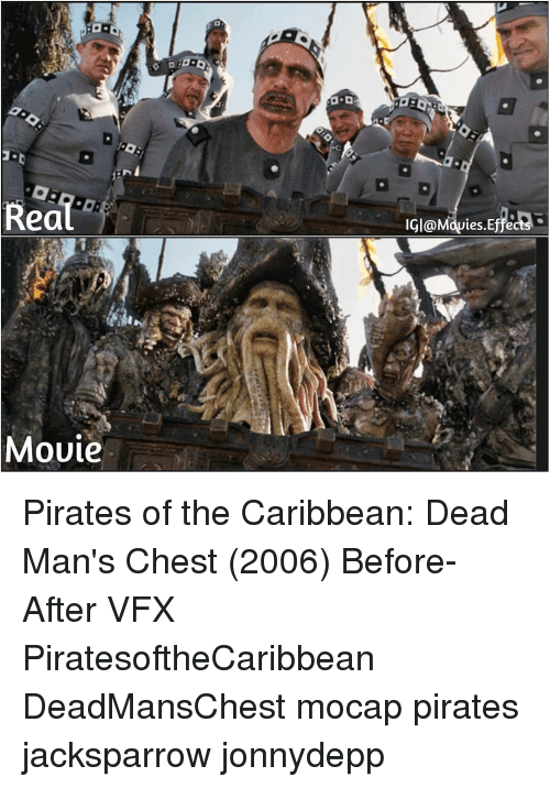 Memes, Pirates, and 🤖: IGl@Mavies.Effects  Mouie Pirates of the Caribbean: Dead Man's Chest (2006) Before-After VFX PiratesoftheCaribbean DeadMansChest mocap pirates jacksparrow jonnydepp