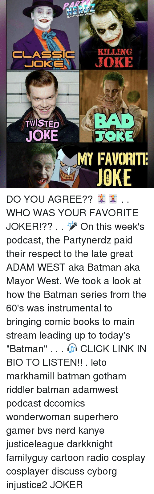 "killing joke: IGMOTHePARTYneRDZ  CLASSIC  KILLING  JOKE  JOKES  TWISTED  JOKE  MY FAVORITE  JOKE DO YOU AGREE?? 🃏🃏 . . WHO WAS YOUR FAVORITE JOKER!?? . . 🎤 On this week's podcast, the Partynerdz paid their respect to the late great ADAM WEST aka Batman aka Mayor West. We took a look at how the Batman series from the 60's was instrumental to bringing comic books to main stream leading up to today's ""Batman"" . . . 🎧 CLICK LINK IN BIO TO LISTEN!! . leto markhamill batman gotham riddler batman adamwest podcast dccomics wonderwoman superhero gamer bvs nerd kanye justiceleague darkknight familyguy cartoon radio cosplay cosplayer discuss cyborg injustice2 JOKER"