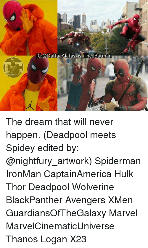 Spidermane: IGR@Daffa Alatas is The Batman The dream that will never happen. (Deadpool meets Spidey edited by: @nightfury_artwork) Spiderman IronMan CaptainAmerica Hulk Thor Deadpool Wolverine BlackPanther Avengers XMen GuardiansOfTheGalaxy Marvel MarvelCinematicUniverse Thanos Logan X23