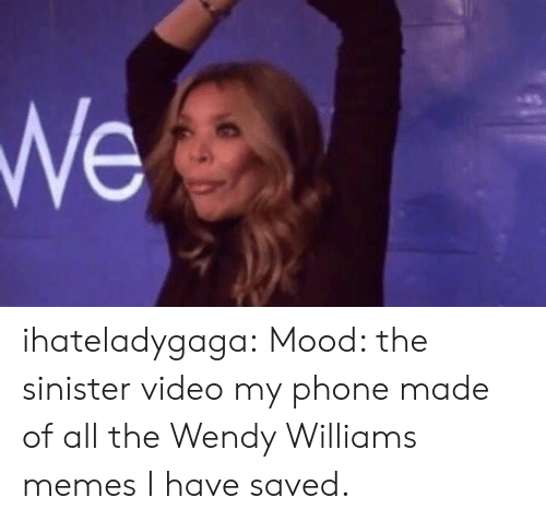 Wendy Williams: ihateladygaga: Mood: the sinister video my phone made of all the Wendy Williams memes I have saved.