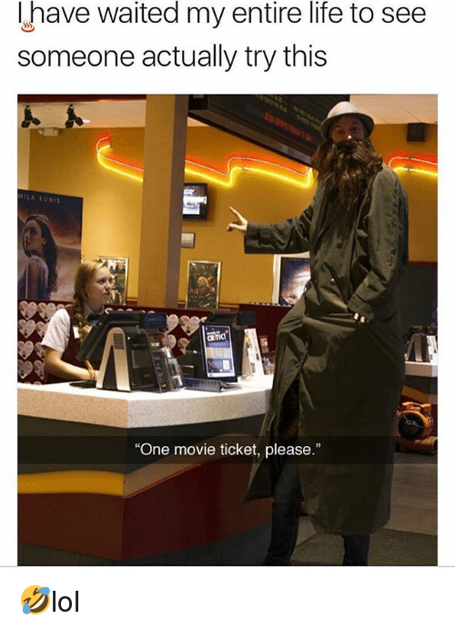 """kunis: Ihave waited my entire life to see  someone actually try this  LA KUNIS  """"One movie ticket, please."""" 🤣lol"""