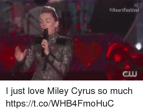 Funny, Love, and Miley Cyrus:  #iHeartFestiva  GUU I just love Miley Cyrus so much  https://t.co/WHB4FmoHuC