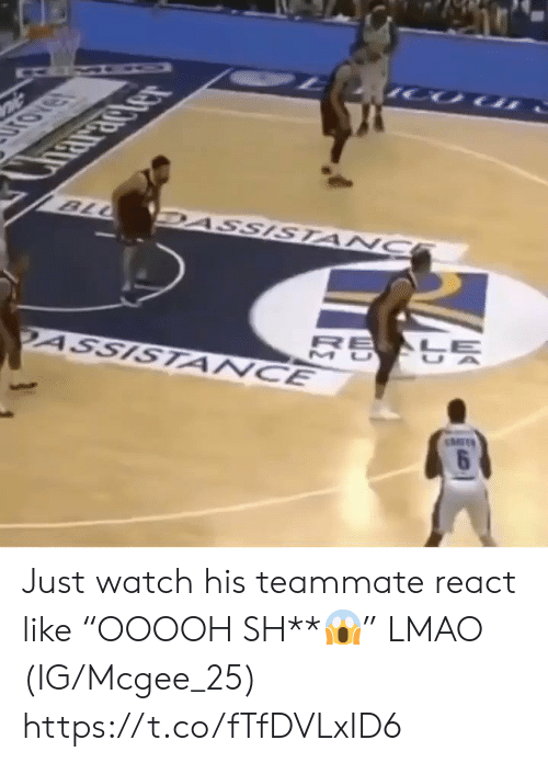 """mit: IHRICTer  BLL  DASSISTANC  2ASSISTANCE  MIT  6 Just watch his teammate react like """"OOOOH SH**😱"""" LMAO (IG/Mcgee_25) https://t.co/fTfDVLxID6"""
