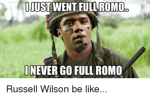 Russell Wilson: IJUST WENT FULL ROMO  ONFL M  NEVER GO FULL ROMO Russell Wilson be like...