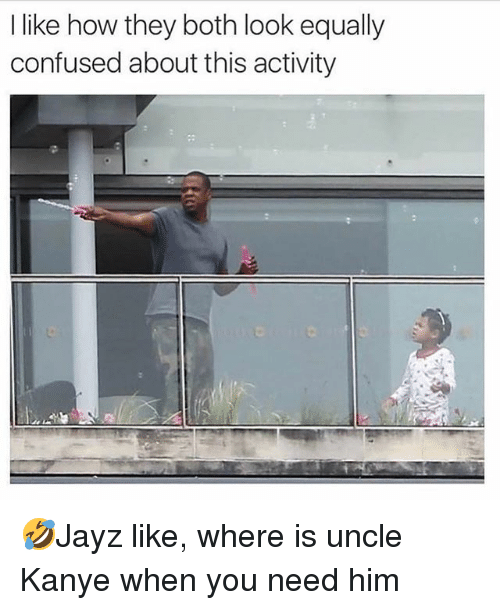 Confused, Kanye, and Memes: Ilike how they both look equally  confused about this activity 🤣Jayz like, where is uncle Kanye when you need him
