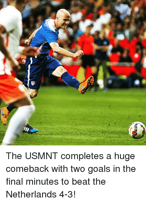 usmnt: ill  dブ The USMNT completes a huge comeback with two goals in the final minutes to beat the Netherlands 4-3!