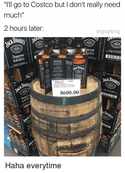 """Costco, Dank Memes, and Old: """"I'll go to Costco but I don't really need  much""""  2 hours later:  drgrayfang  No  Old  No.7  NOT  No.7  gennessee  WHISKEY  E i  DAN  VINGLE BARREL y  3600.00  KD Haha everytime"""