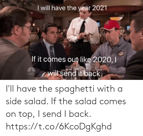 salad: I'll have the spaghetti with a side salad. If the salad comes on top, I send I back. https://t.co/6KcoDgKghd