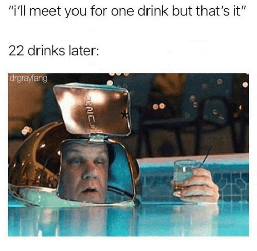 """Dank, 🤖, and One: """"i'll meet you for one drink but that's it""""  22 drinks later:  drgrayfang"""