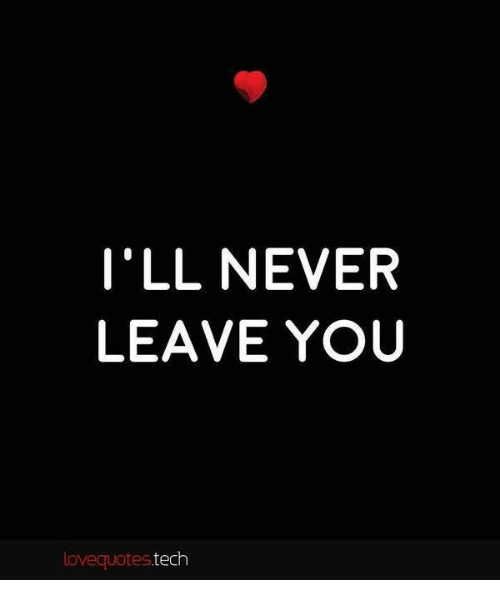 Never Leave You Tamil Quote: I'LL NEVER LEAVE YOU Love Quotes Tech