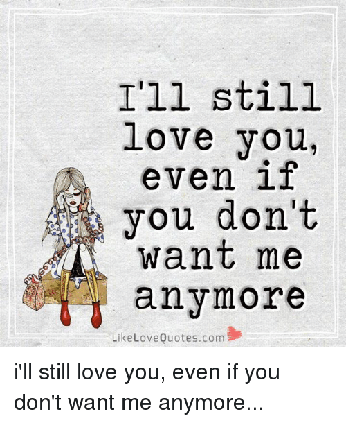 I Still Love You Quotes: 25+ Best Memes About Still-Love-You