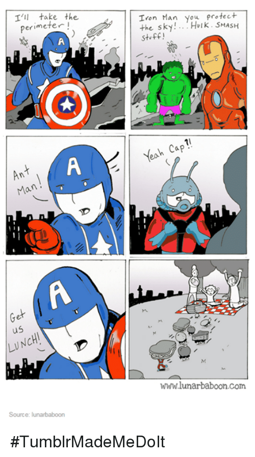 hulk smash: I'll take the  perimeter  Ann  Ma  us  Source: lunarbaboon  Iron Man you protect  the sky  Hulk. SMASH  stuff  Yeah Cap  wwwlunarbaboon com #TumblrMadeMeDoIt