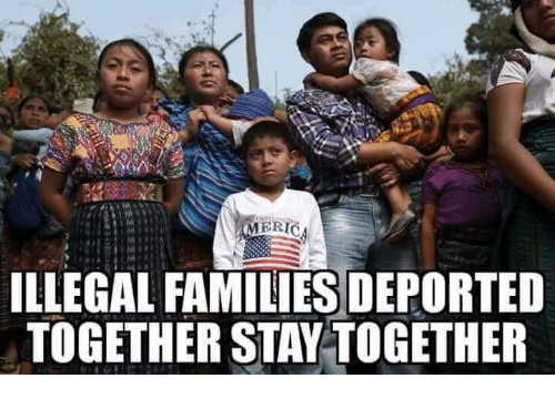 Memes, 🤖, and Stay: ILLEGAL FAMILIES DEPORTED  TOGETHER STAY TOGETHER