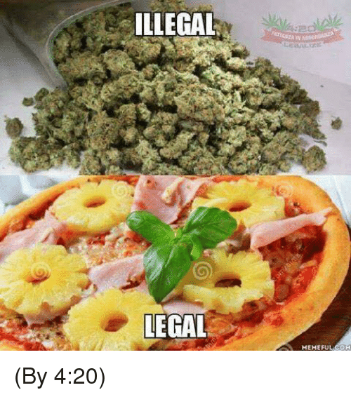 4:20, Memes, and 4 20: ILLEGAL  LEGAL  MEMEFUL COM (By 4:20)