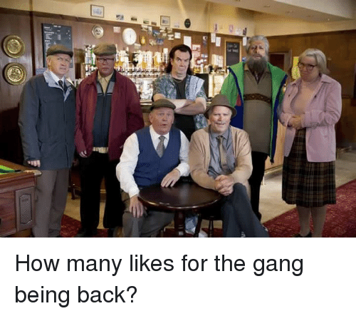 gangs: illudi How many likes for the gang being back?