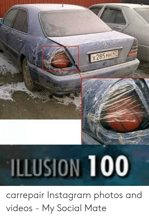 Car Repair Meme: ILLUSION 100 carrepair Instagram photos and videos - My Social Mate