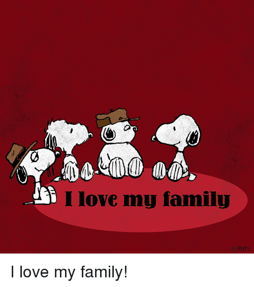 Memes, 🤖, and My Family: Ilove my family I love my family!