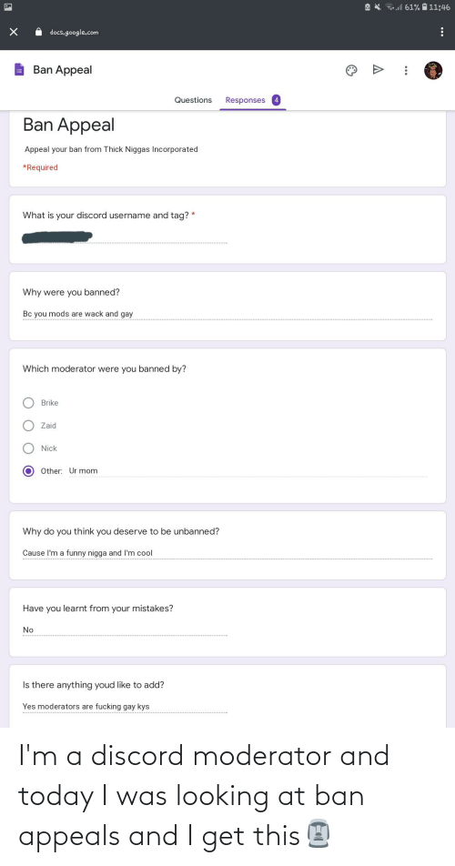 Ban: I'm a discord moderator and today I was looking at ban appeals and I get this🗿