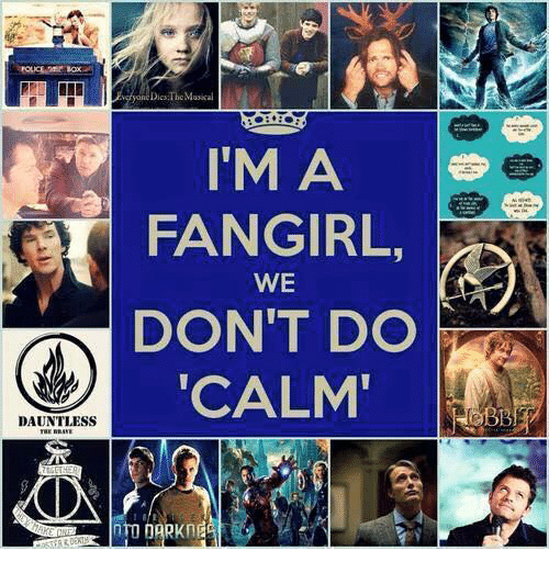 "🤖: I'M A  FANGIRL  WE  DON'T DO  CALM""  DAUNTLESS"