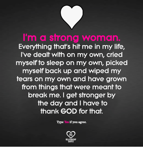 Im A Strong Woman Quotes: I'm A Strong Woman Everything That's Hit Me In My Life I