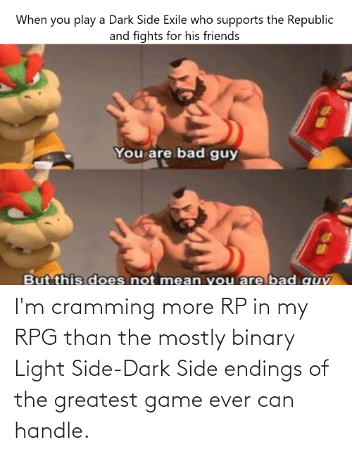 rpg: I'm cramming more RP in my RPG than the mostly binary Light Side-Dark Side endings of the greatest game ever can handle.