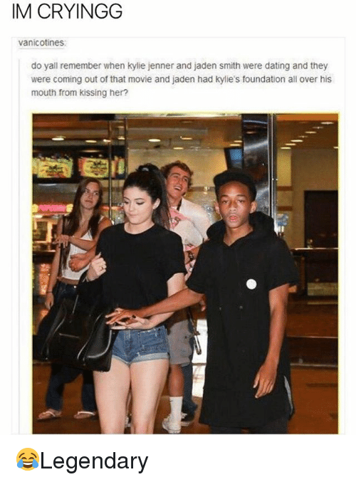 Dating, Jaden Smith, and Kylie Jenner: IM CRYINGG  vanicotines  do yall remember when kylie jenner and jaden smith were dating and they  were coming out of that movie and jaden had kylie's foundation all over his  mouth from kissing her? 😂Legendary