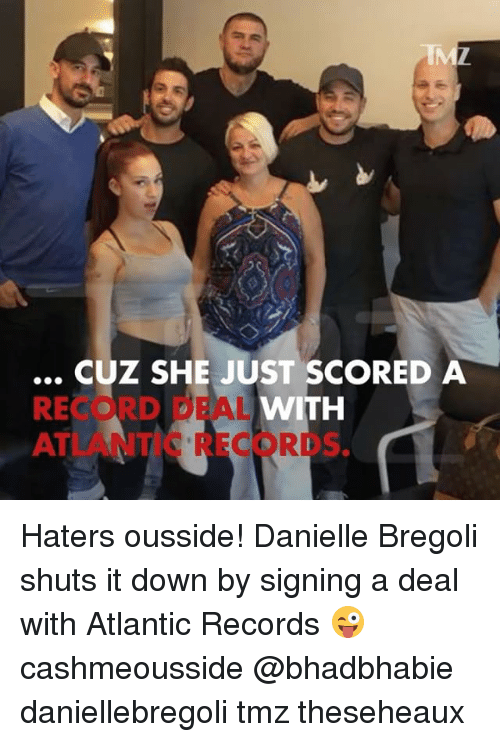Cashmeousside: IM  CUZ SHE JUST SCORED A  RECORD DEAL  WITH  ATLANTIC RECORDS Haters ousside! Danielle Bregoli shuts it down by signing a deal with Atlantic Records 😜 cashmeousside @bhadbhabie daniellebregoli tmz theseheaux