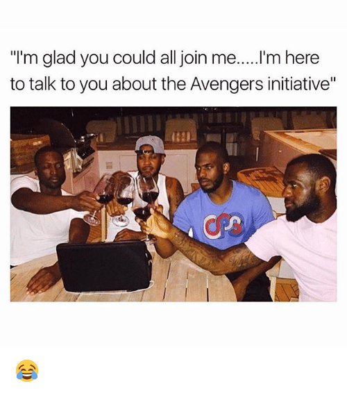 """Memes, Avengers, and join.me: """"I'm glad you could all join me.....I'm here  to talk to you about the Avengers initiative"""" 😂"""
