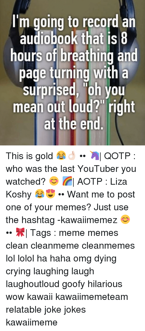 "Liza Koshy: I'm going to record an  audiobook that is8  hours of breathing and  page turning witha  surprised, 'Oh you  mean out loud?"" right  at the end This is gold 😂👌🏻 •• 🦄