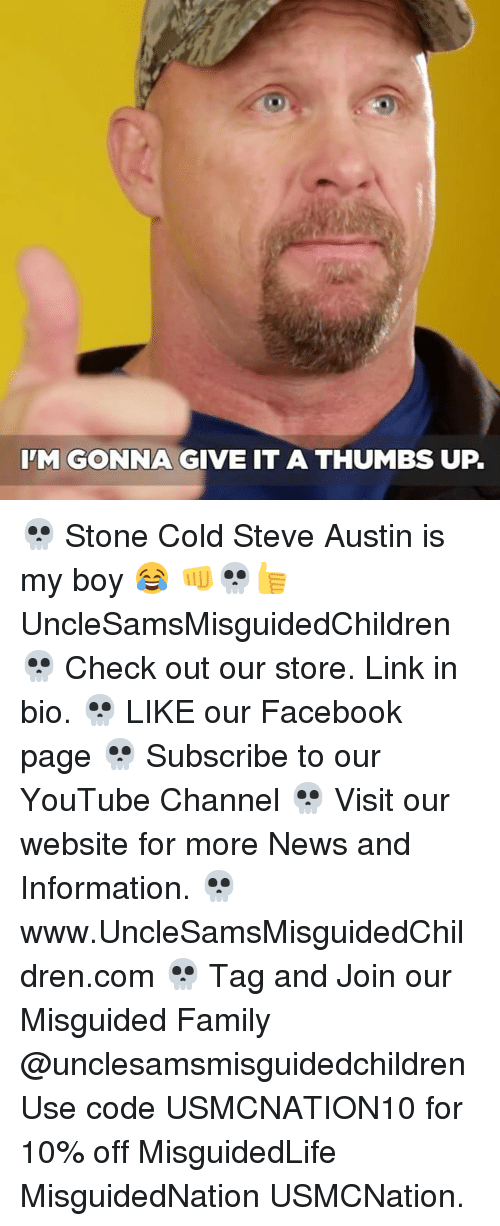 thumb ups: IM GONNA GIVE IT A THUMBS UP. 💀 Stone Cold Steve Austin is my boy 😂 👊💀👍 UncleSamsMisguidedChildren 💀 Check out our store. Link in bio. 💀 LIKE our Facebook page 💀 Subscribe to our YouTube Channel 💀 Visit our website for more News and Information. 💀 www.UncleSamsMisguidedChildren.com 💀 Tag and Join our Misguided Family @unclesamsmisguidedchildren Use code USMCNATION10 for 10% off MisguidedLife MisguidedNation USMCNation.
