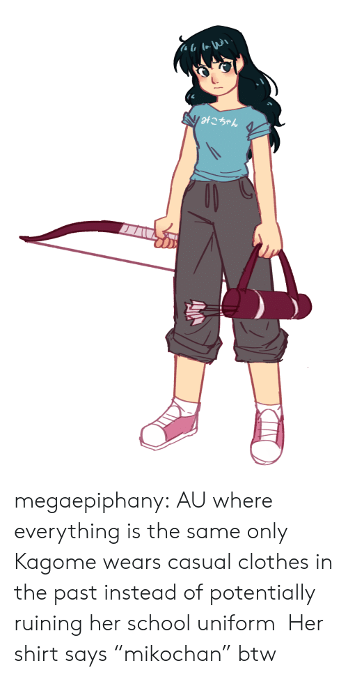 """potentially: im\i  V otこちゃん megaepiphany: AU where everything is the same only Kagome wears casual clothes in the past instead of potentially ruining her school uniform Her shirt says""""mikochan"""" btw"""