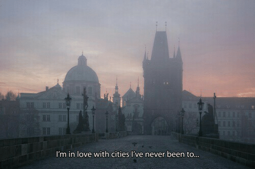 Im In Love: I'm in love with cities I've never been to...
