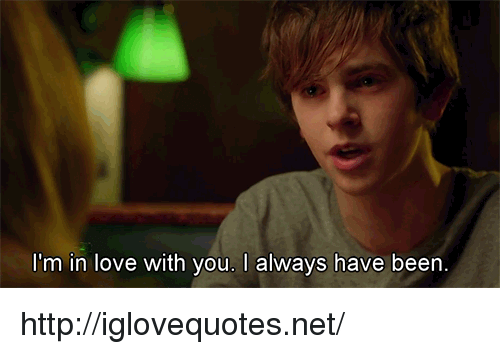 im in love with you: I'm in love with you. I always have been http://iglovequotes.net/