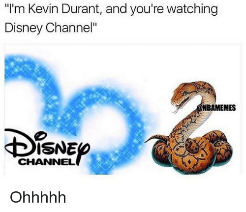 "Disney Channels: ""I'm Kevin Durant, and you're watching  Disney Channel""  NBAMEMES  ISNE  CHANNEL Ohhhhh"