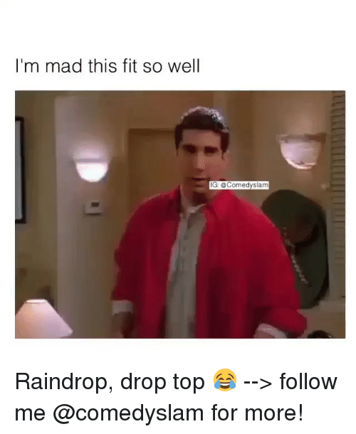 Raindrop Drop Top: I'm mad this fit so well  IG: @Comedy slam Raindrop, drop top 😂 --> follow me @comedyslam for more!