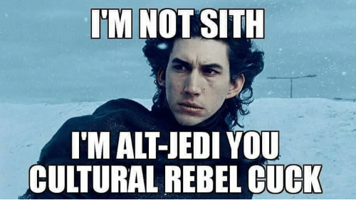 Memes, Sith, and 🤖: IM NO  SITH  CULTURAL REBEL CUCK