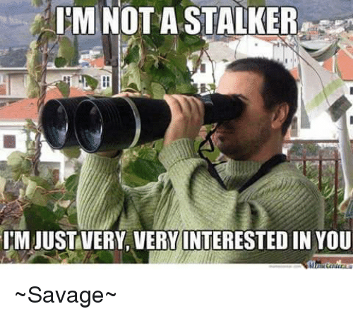 Funny I M Here Meme : Funny stalker memes of on sizzle the internets