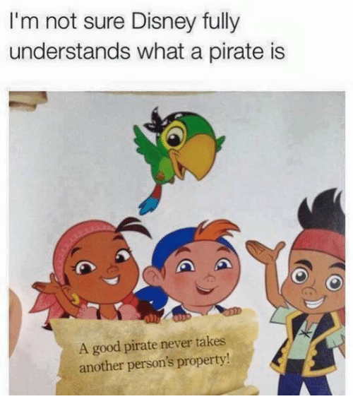 A Good Pirate Never Takes Another Persons Property