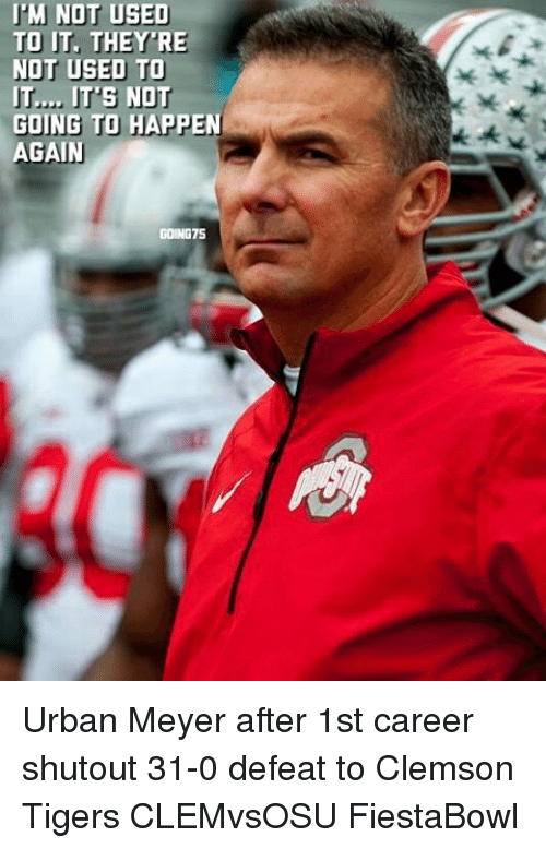 im not used to it theyre not used to it 10475881 🔥 25 best memes about urban meyer urban meyer memes