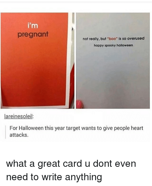 """Boo, Halloween, and Memes: i'm  pregnant  not really, but """"boo"""" is so overused  happy spooky halloween  areinesoleil  For Halloween this year target wants to give people heart  attacks what a great card u dont even need to write anything"""