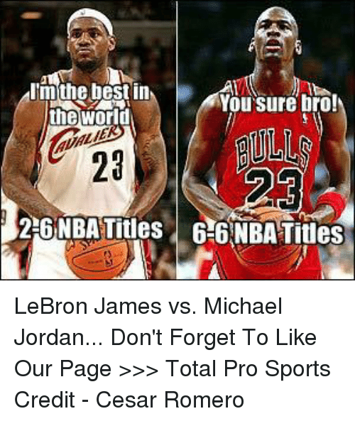 I'm the Best in You Sure Bro! The World 26NBATitles 66 NBA ...