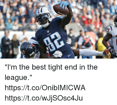 """Memes, Best, and The League: """"I'm the best tight end in the league."""" https://t.co/OnibIMICWA https://t.co/wJjSOsc4Ju"""