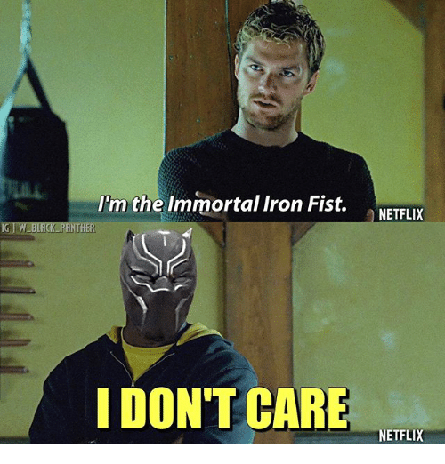 im the immortal iron fist netflix ig tw black ther 21648318 🔥 25 best memes about iron fist iron fist memes,Iron Fist Meme
