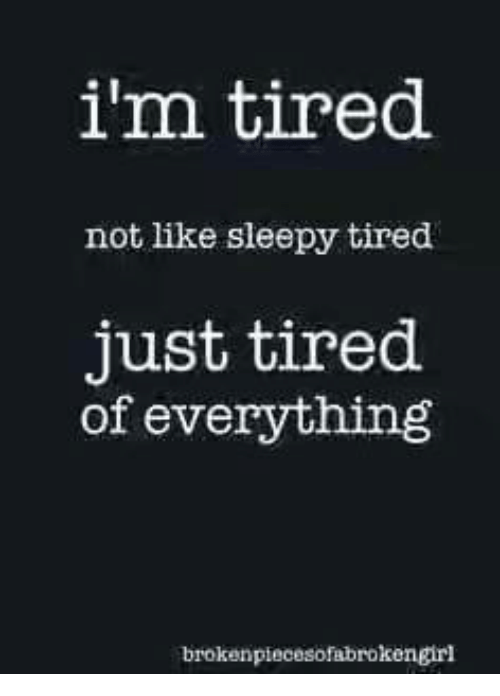 Tired Just Tired