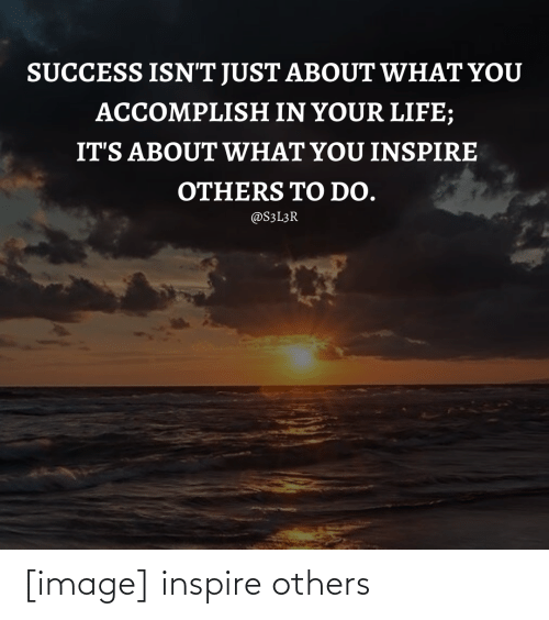 inspire: [image] inspire others