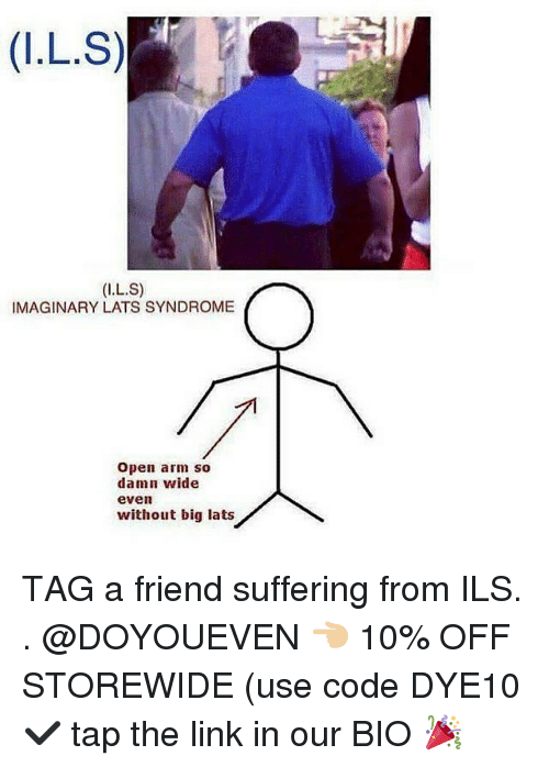 ils: IMAGINARY LATS SYNDROME  Open arm so  damn wide  even  without big lats TAG a friend suffering from ILS. . @DOYOUEVEN 👈🏼 10% OFF STOREWIDE (use code DYE10 ✔️ tap the link in our BIO 🎉