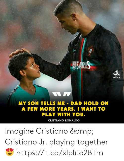 cristiano: Imagine Cristiano & Cristiano Jr. playing together 😍 https://t.co/xlpluo28Tm